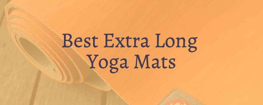 Best Extra Long Yoga Mats
