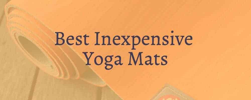Best Inexpensive Yoga Mats