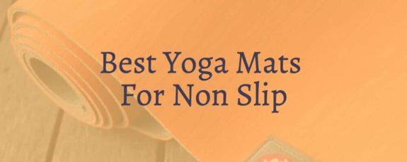 Best Yoga Mats For Non Slip
